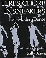 Terpsichore in Sneakers: Post-Modern Dance (Wesleyan Paperback) by Sally Banes