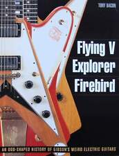 Flying V, Explorer, Firebird - An Odd-shaped History of Gibsons Weird Electric G