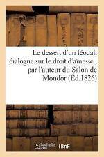 Le Dessert d'un Feodal, Dialogue Sur le Droit D'Ainesse by Imbert (2016,...