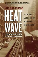Heat Wave: A Social Autopsy of Disaster in Chicago (Paperback or Softback)