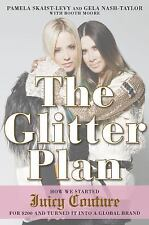The Glitter Plan: How We Started Juicy Couture for $200 and Turned It into a Gl