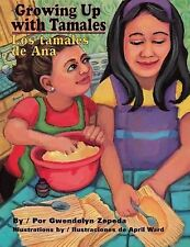 Growing Up with Tamales/Los Tamales de Ana by Gwendolyn Zepeda (English) NEW