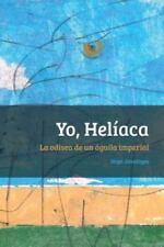 Yo, Heliaca : La Odisea de un Aguila Imperial by Inigo Javaloyes (2016,...