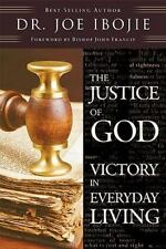 The Justice Of God: Victory In Everyday Living: By Dr Joe Ibojie