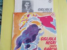 LP GIGLIOLA NEGRI CANTA GARCIA LORCA CON INSERTO AUTOGRAFATO COME NUOVO