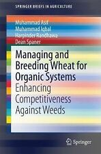 SpringerBriefs in Agriculture: Managing and Breeding Wheat for Organic...