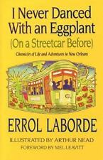 I Never Danced with an Eggplant (On a Streetcar Before) : Chronicles of Life...