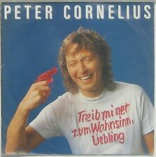 Peter Cornelius  treib mi net zum Wahnsinn Liebling /