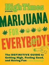 Marijuana for Everybody!: The DEFINITIVE GUIDE to Getting High,-ExLibrary