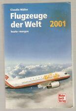 Taschenbuch Flugzeuge der Welt heute - morgen Ausgabe 2001 Motorbuch Verlag