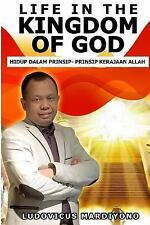 Life in the Kingdom of God : Prinsip-Prinsip Dalam Kerajaan Allah by...