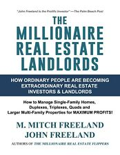 The Millionaire Real Estate Landlords by M. Mitch Freeland and John Freeland