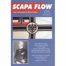 Scapa Flow from Graveyard to Resurrection Simon Mills Ludwing Von Reuter M.L