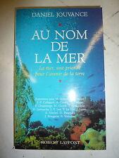 Daniel JOUVANCE : au nom de la mer - ed. Robert Laffont 1999