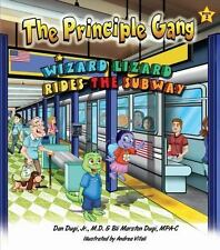 Wizard Lizard Rides the Subway: Book Two in The Principle Gang series