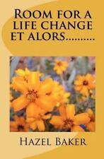 Room for a Life Change et Alors... ... ... . by Hazel Baker (2011, Paperback)