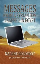 Messages from a Syrian Jew Trapped in Egypt by Nadene Goldfoot (2014, Paperback)