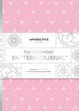 The Dreamday Pattern Journal: Japanese Style: Kyoto: coloring-in notebook for wr