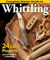 COMPLETE STARTER GUIDE TO WHITTLING - FOX CHAPEL PUBLISHING (COR) - NEW PAPERBAC