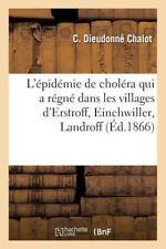 Relation de l'Epidemie de Cholera Qui a Regne Dans les Villages d'Erstroff,...