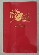 Magic in the Modern Manner by Orville Meyer (One of the all-time great books)