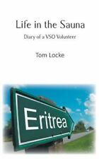 Life in the Sauna by Tom Locke (2015, Paperback)