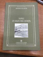 De Sanctis Francesco. Napoli. Un golfo per l'Europa.