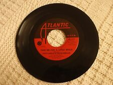 PATTI LABELLE & THE BLUEBELLES TAKE ME FOR A LITTLE WHILE/DON'T WANT TO ATLANTIC