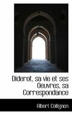 Diderot, Sa Vie Et Ses Oeuvres, Sa Correspondance: By Albert Collignon