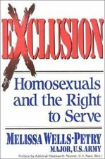 Exclusion : Homosexuals and the Right to Serve by Melissa Wells-Petry (1993, Ha…