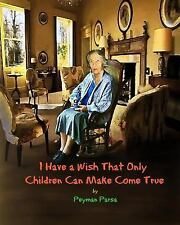 I Have a Wish That Only Children Can Make Come True by Peyman Parsa (2011,...