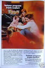 PUBLICITÉ 1973 BUTANE PROPANE TRIPLE CONFORT CHAUFFAGE CENTRAL - ADVERTISING