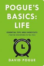 Pogue's Basics: Life: Essential Tips and Shortcuts (That No One Bothers to Tell