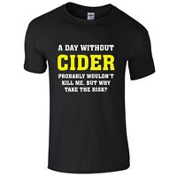 A DAY WITHOUT CIDER Mens T-Shirt S-3XL Funny Printed Joke Top Alcohol