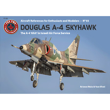 Douglas A-4 Skyhawk: The A-4N and TA-4J 'Ahit' in Israeli Air Force (Airdoc)
