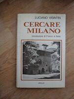 LUCIANO VISINTIN - CERCARE MILANO E TROVARLA... - ED:VIRGILIO - ANNO:1978 (NL)