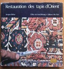 METIERS - TECHNIQUES / RESTAURATION DES TAPIS D'ORIENT - J. BEHAR - ARTISANAT