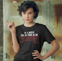 Stranger Thing In a World Full of Tens Be an Eleven T Shirt Black, White or Grey