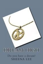 Dream High : Do You Have a Dream? by Sheena Lee (2013, Paperback)