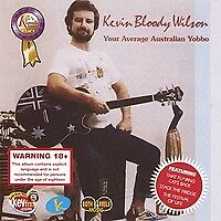KEVIN BLOODY WILSON YOUR AVERAGE AUSTRALIAN YOBBO CD NEW