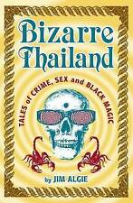 Very Good, Bizarre Thailand: Tales of Crime, Sex and Black Magic, Jim Algie, Boo