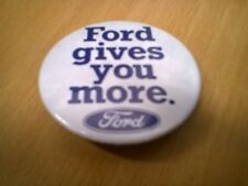 """Ford Motors Car Ford Gives You More button badge 2.25""""55mm"""