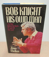 Bob Knight His Own Man by Joan Mellen - 1st edition - Hardcover