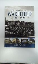Making of Wakefield C1801-1900 by Kate Taylor (Paperback, 2008)