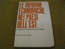 LE RIFORME ECONOMICHE NEI PAESI DELL'EST - SEMINARIO CESES - VALLECCHI 1966