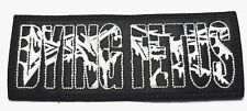 DYING FETUS       EMBROIDERED PATCH