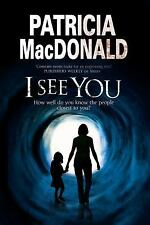 I See You: Assumed identities and psychological suspense, MacDonald, Patricia, G