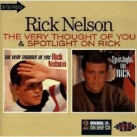 RICK NELSON - VERY THOUGHT OF YOU/SPOTLIGHT ON RICK  CD NEW!
