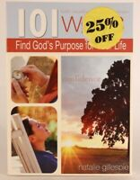 LIKE NEW! 101 Ways to Find God's Purpose for Your Life by Natalie Gillespie