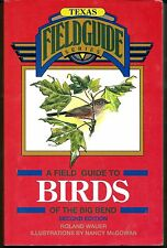 A Field Guide to Birds of the Big Bend by Roland Wauer, Signed!!!